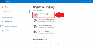 Open Settings in Windows 10 and go to Time & Language, then Region & Language, and Add a language.